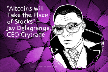"""Altcoins will Take the Place of Stocks"" - Jay Delagrange, CEO Crytrade"