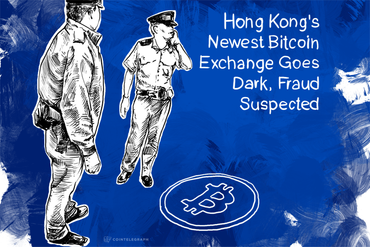 Hong Kong's Newest Bitcoin Exchange Goes Dark, Fraud Suspected