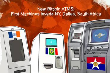 New Bitcoin ATMS: First Machines Invade NY, Dallas, South Africa