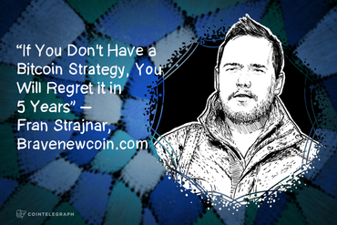 """If You Don't Have a Bitcoin Strategy, You Will Regret it in 5 Years"" – Fran Strajnar, Bravenewcoin.com"