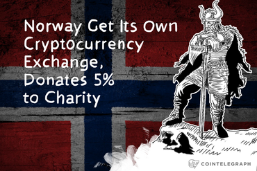 Norway Get Its Own Cryptocurrency Exchange, Donates 5% to Charity