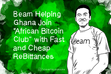 Beam Helping Ghana Join 'African Bitcoin Club' with Fast and Cheap 'ReBittances'