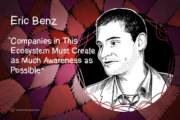 Eric Benz: Companies in This Ecosystem Must Create as Much Awareness as Possible