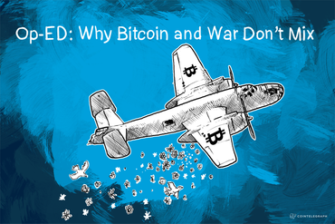 Op-Ed: Why Bitcoin and War Don't Mix
