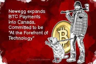 "Newegg expands BTC Payments into Canada, Committed to be ""At the Forefront of Technology"""