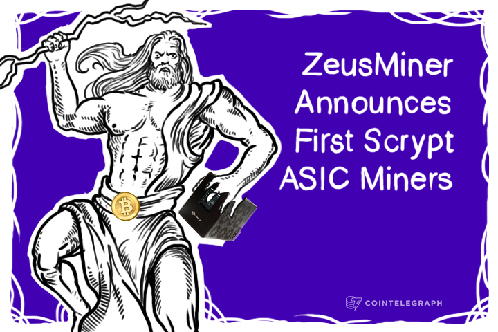 Holy Scrypters: ZeusMiner Announces First Scrypt ASIC Miners