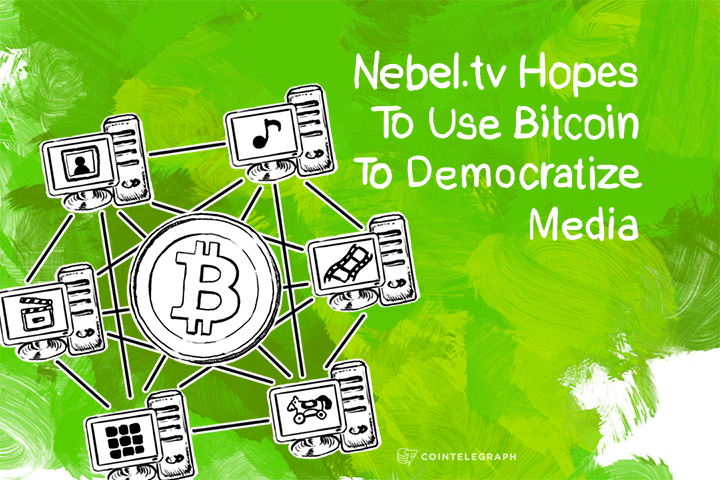 Nebel.tv Hopes To Use Bitcoin To Democratize Media
