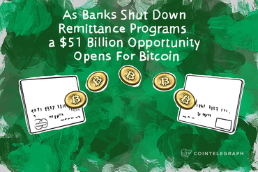 As Banks Shut Down Remittance Programs, a $51 Billion Opportunity Opens For Bitcoin