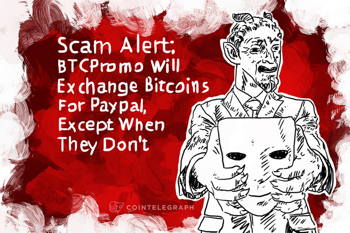 Scam Alert: BTCPromo Will Exchange Bitcoins For Paypal, Except When They Don't