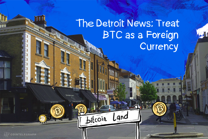 The Detroit News: Treat BTC as a Foreign Currency