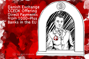 Danish Exchange CCEDK Offering Direct Payments from 1000-Plus Banks in the EU