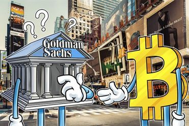 Bloomberg: Goldman Sachs to Setup Cryptocurrency Trading Desk