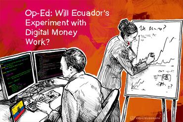 Op-Ed: Will Ecuador's Experiment with Digital Money Work?
