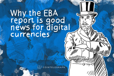 Why the EBA report is good news for digital currencies