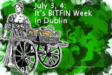 July 3, 4: It's BITFIN Week in Dublin