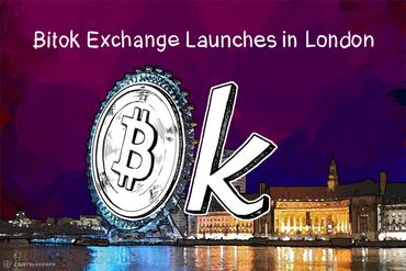 Bitok Exchange Launches in London