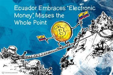 Ecuador Embraces 'Electronic Money,' Misses the Whole Point