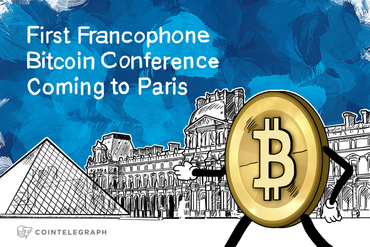 First Francophone Bitcoin Conference Coming to Paris