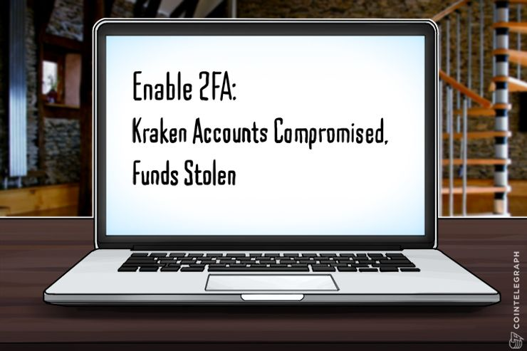 Enable 2FA: Kraken Accounts Compromised, Funds Stolen