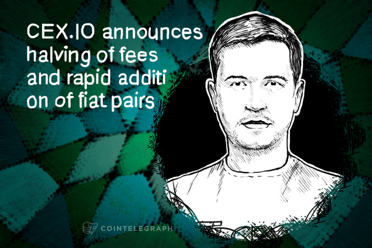 CEX.IO announces halving of fees and rapid addition of fiat pairs