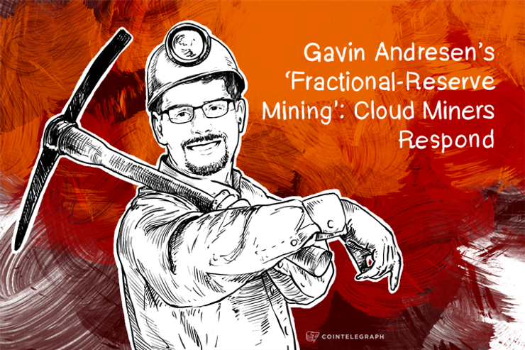 Gavin Andresen's 'Fractional-Reserve Mining': Cloud Miners Respond
