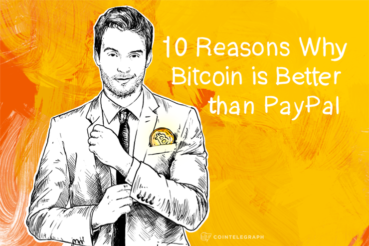 10 Reasons Why Bitcoin is Better than PayPal