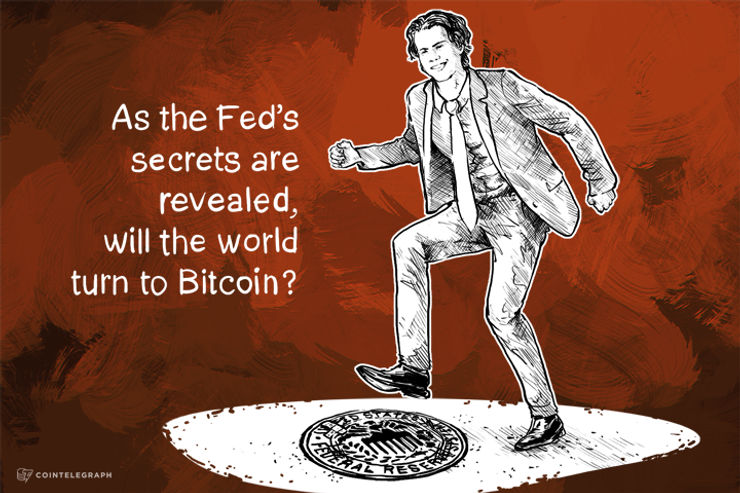 As the Fed's secrets are revealed, will the world turn to Bitcoin?