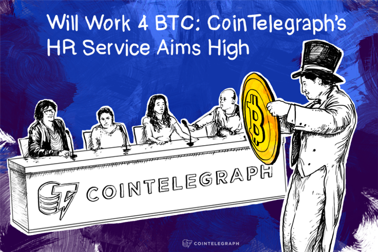 Will Work 4 BTC: Cointelegraph's HR Service Aims High