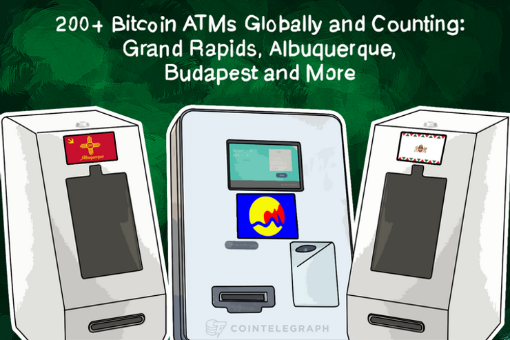 200+ Bitcoin ATMs Globally and Counting: Grand Rapids, Albuquerque, Budapest and More