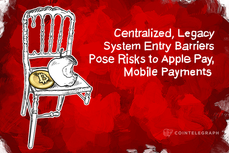 Centralized, Legacy System Entry Barriers Pose Risks to Apple Pay, Mobile Payments