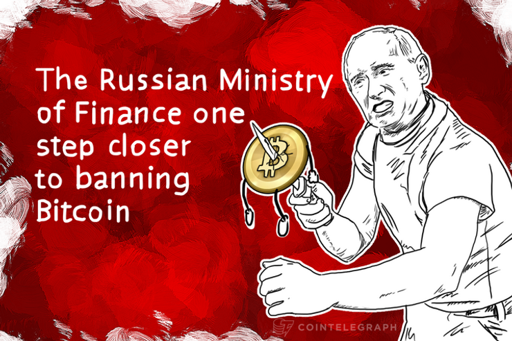 The Russian Ministry of Finance one step closer to banning Bitcoin