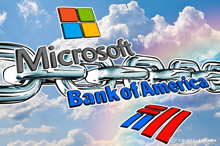 Microsoft and Bank of America Begin Making Beautiful Blockchains Together