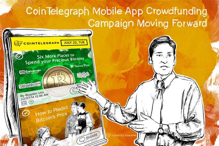 UPDATE: Cointelegraph Mobile App Crowdfunding Campaign Moving Forward