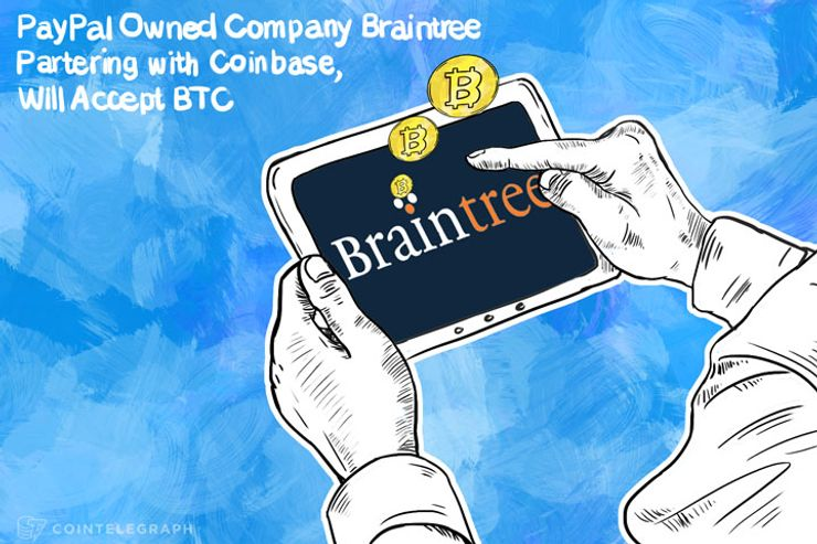 PayPal Company Braintree Partnering with Coinbase, Will Accept BTC