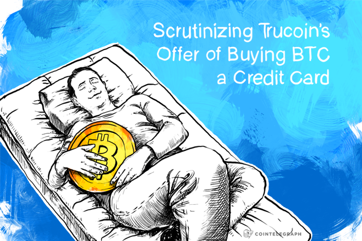 Scrutinizing Trucoin's Offer of Buying BTC with a Credit Card