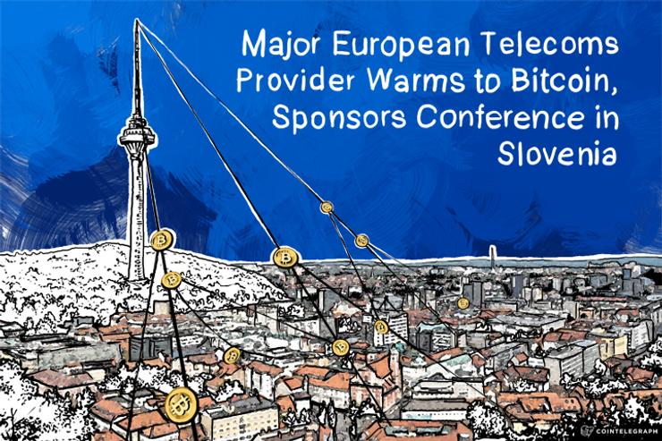 Major European Telecoms Provider Warms to Bitcoin, Sponsors Conference in Slovenia