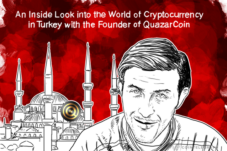 An Inside Look into the World of Cryptocurrency in Turkey with the Founder of QuazarCoin