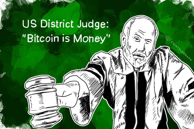 "US District Judge: ""Bitcoin is Money"""