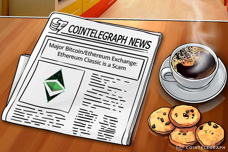 Major Bitcoin/Ethereum Exchange: Ethereum Classic is a Scam