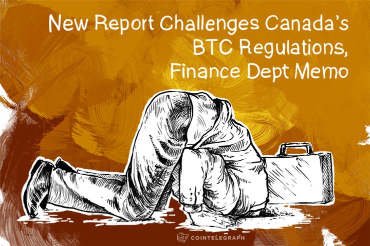 New Report Challenges Canada's BTC Regulations, Finance Dept Memo