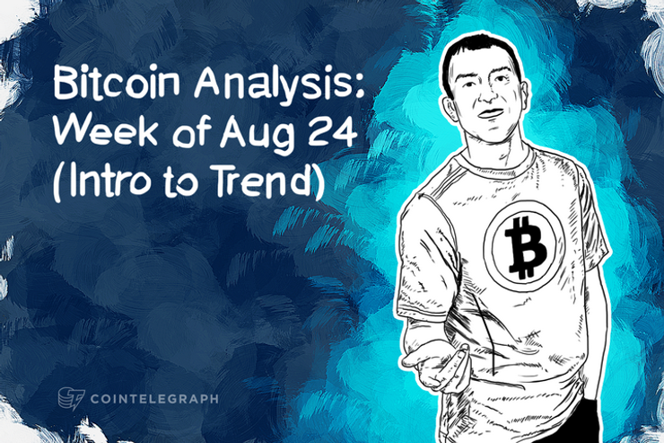 Bitcoin Analysis: Week of Aug 24 (Intro to Trend)