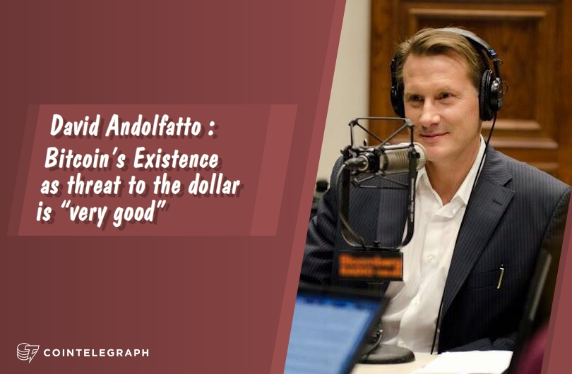 "Andolfatto: Bitcoin's Existence as threat to the dollar is ""very good"""