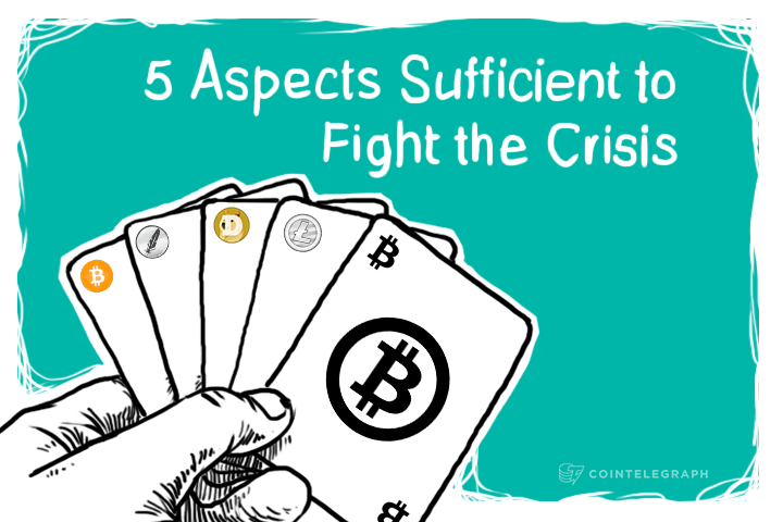 Bitcoin is Here to Stay: 5 Aspects Sufficient to Fight the Crisis