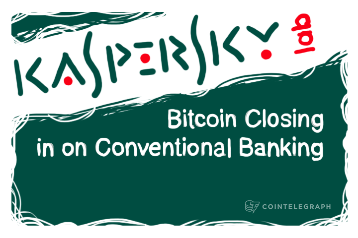 Kaspersky Lab: Bitcoin Closing in on Conventional Banking