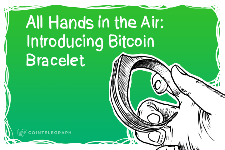 All Hands in the Air: Introducing Bitcoin Bracelet