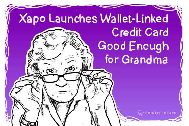 Xapo Launches Wallet-Linked Credit Card Good Enough for Grandma