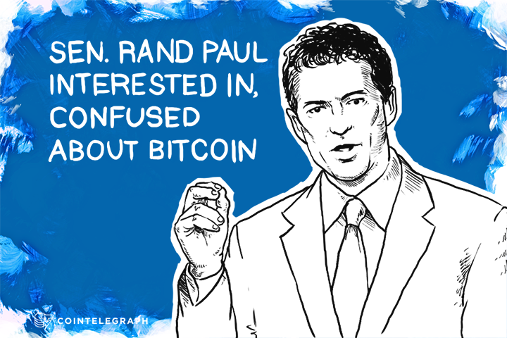 SEN. RAND PAUL INTERESTED IN, CONFUSED ABOUT BITCOIN