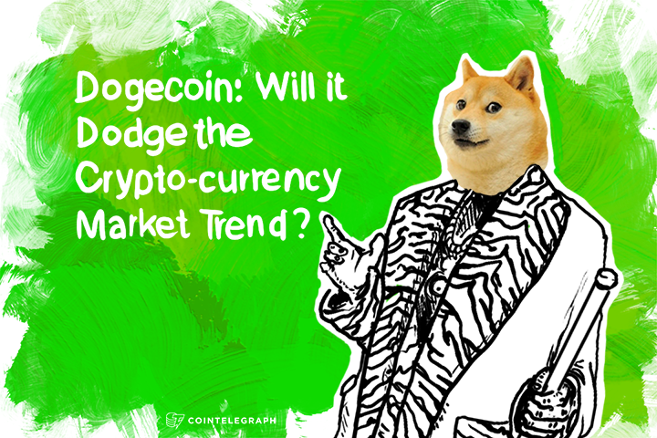 Dogecoin: Will it Dodge the Crypto-currency Market Trend?