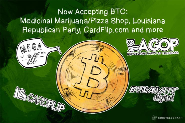Now Accepting BTC: Medicinal Marijuana/Pizza Shop, Louisiana Republican Party, CardFlip.com and more