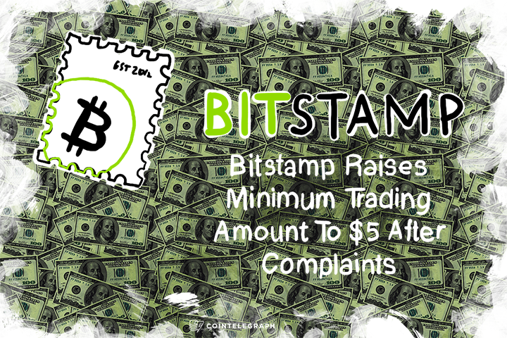 Bitstamp Raises Minimum Trading Amount To $5 After Complaints